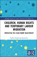 Children, Human Rights and Temporary Labour Migration