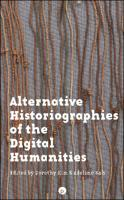 Alternative Historiographies of the Digital Humanities