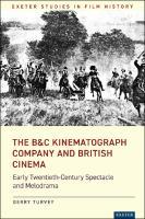 The B&C Kinematograph Company and British Cinema