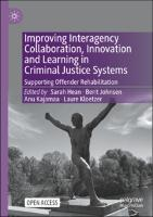 Improving Interagency Collaboration, Innovation and Learning in Criminal Justice Systems