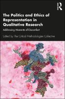 The Politics and Ethics of Representation in Qualitative Research